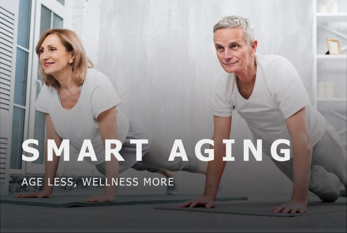 SMART AGING AGE Less, WELLNESS More